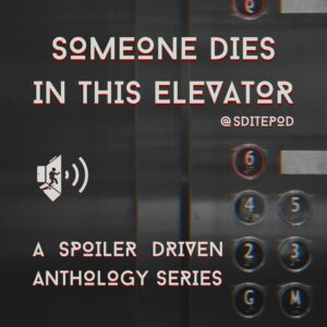 Someone Dies in This Elevator, a Spoiler Driven Anthology Series
